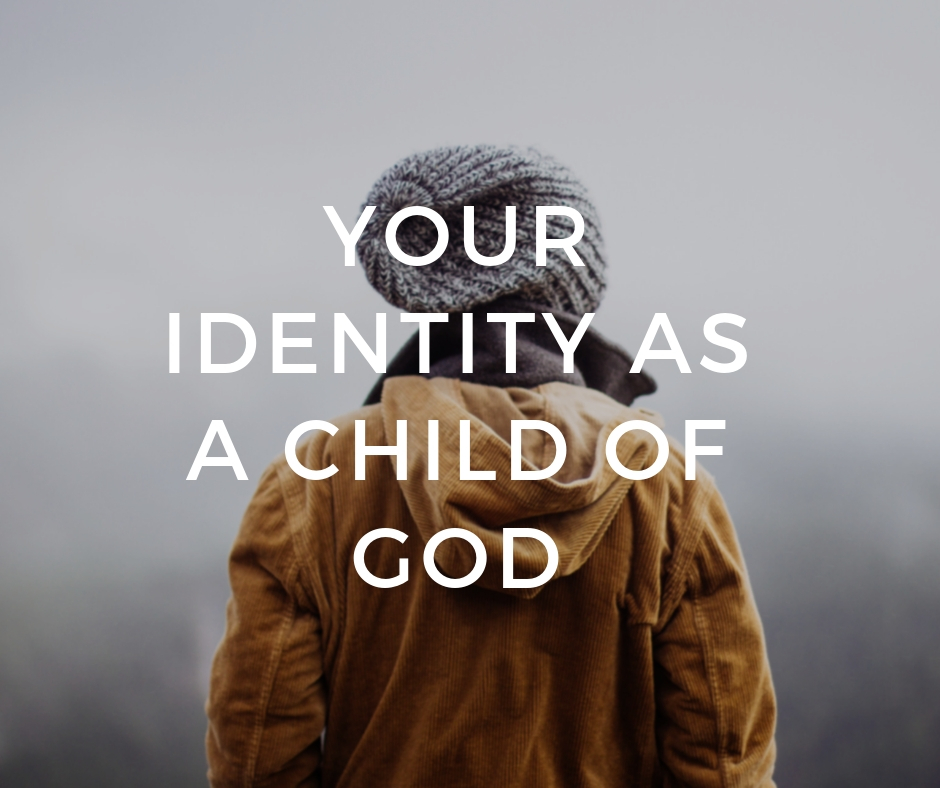 Your identity as a child of God