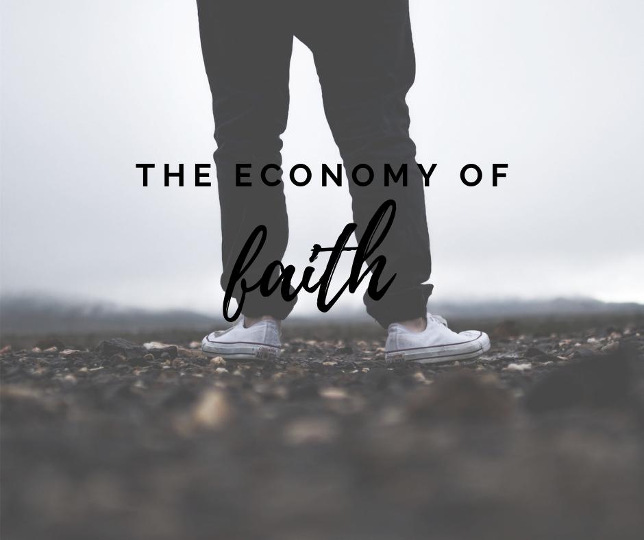 The economy of faith