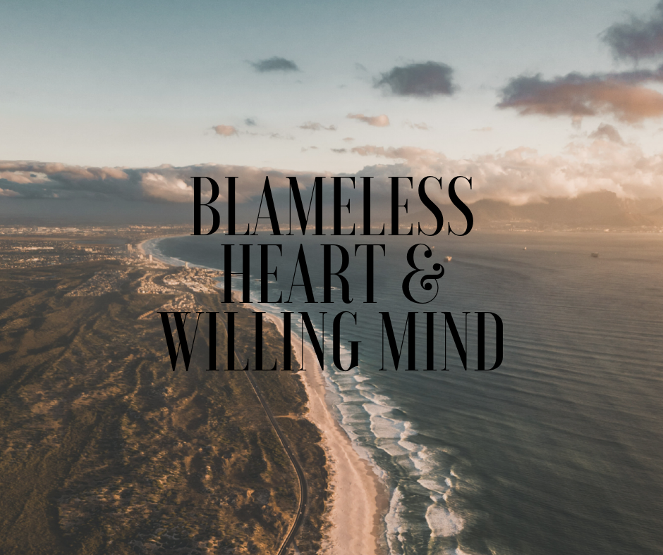 Blameless Heart and Willing Mind