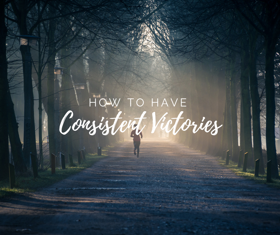 How To Have Consistent Victories