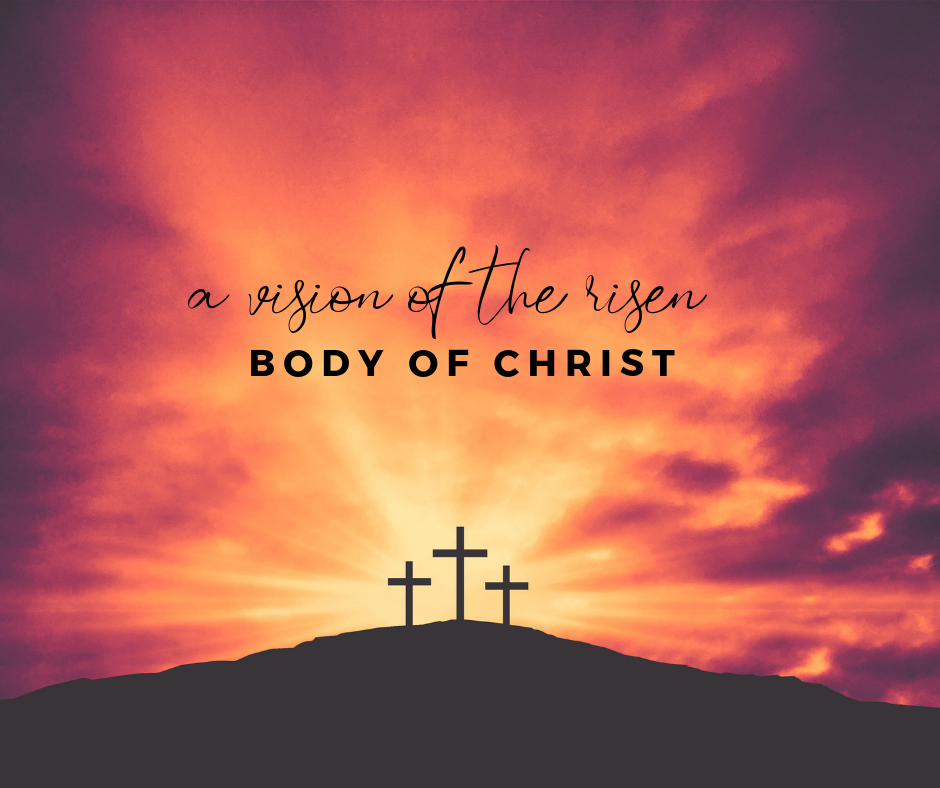 a Vision of the Risen Body Of Christ