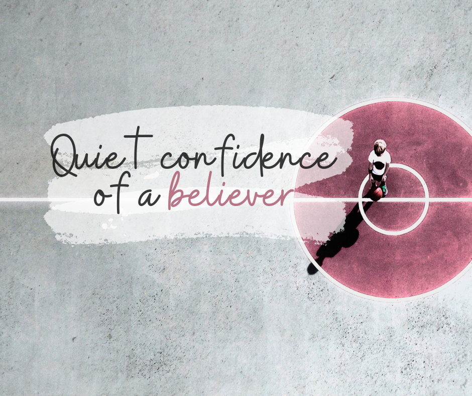 Quiet Confidence of A Believer