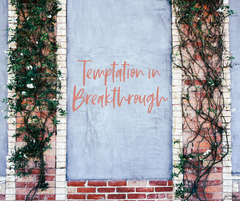 Temptation in Breakthrough
