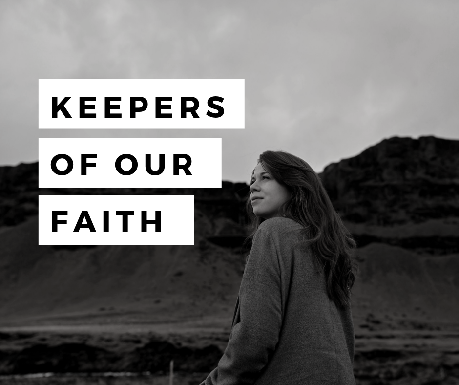 Keepers of Our Faith