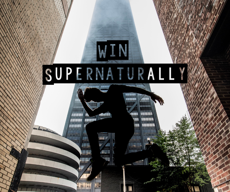 Win Supernaturally