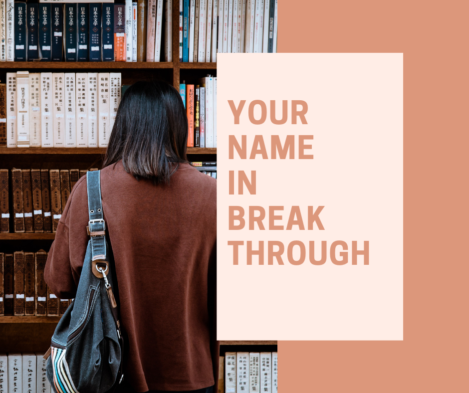 Your Name in Breakthrough