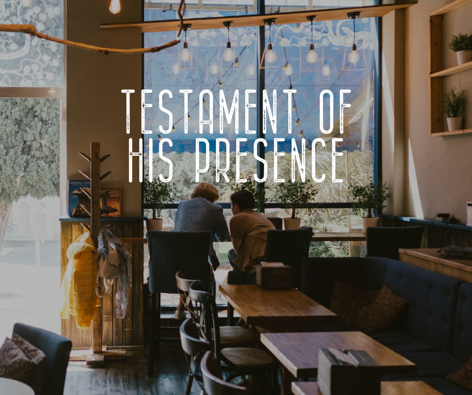 Testament of His Presence