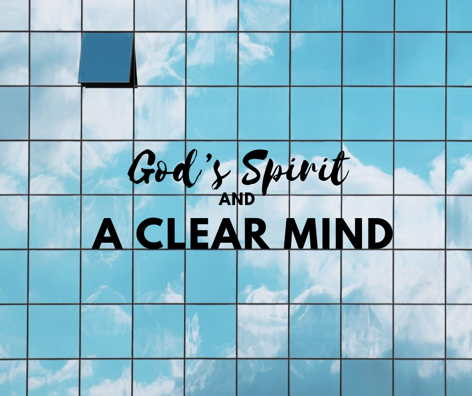 God's Spirit and a Clear Mind