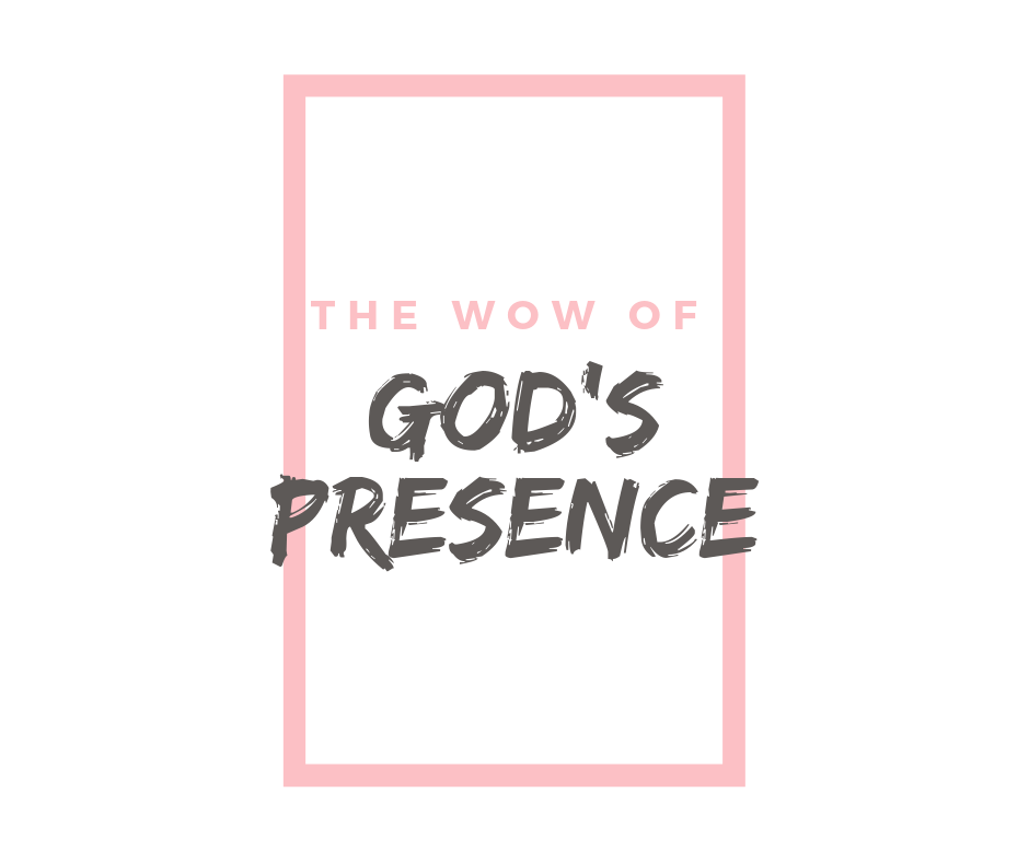 The WOW of God's Presence