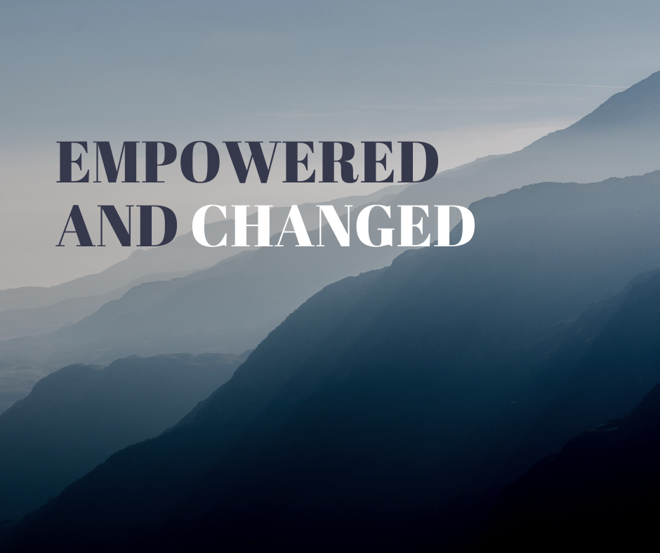 Empowered and Changed