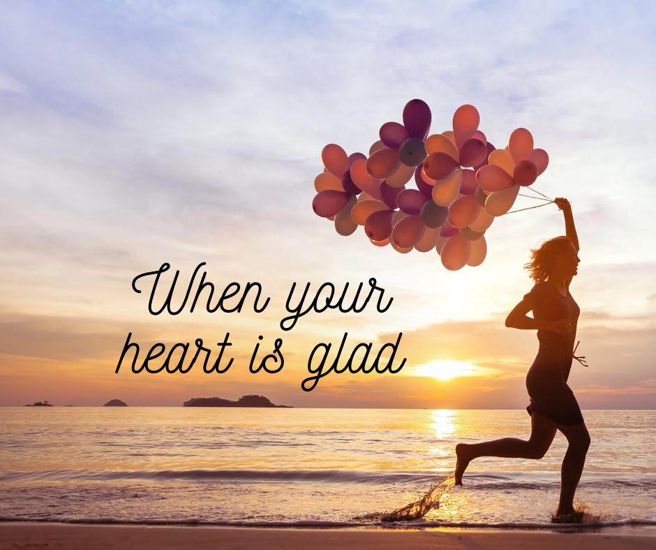 When Your Heart Is Glad