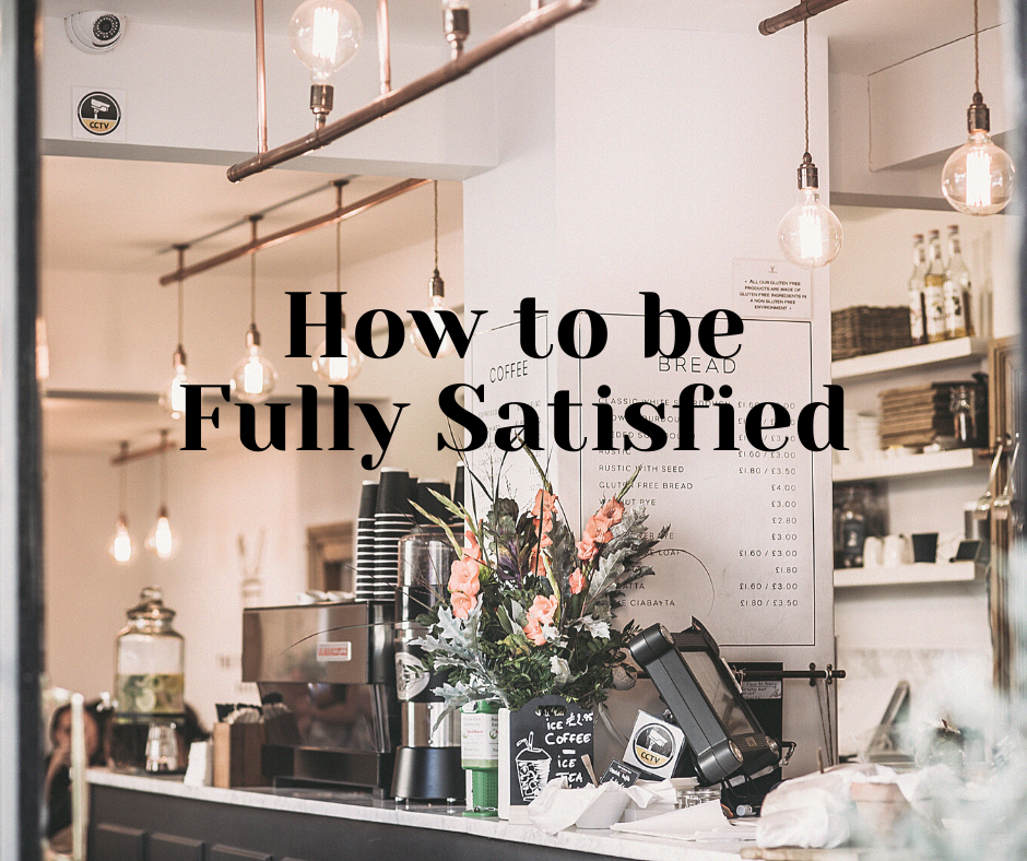 How to be Fully Satisfied