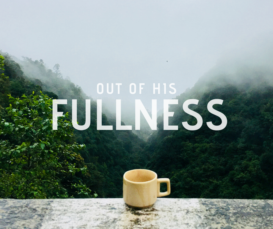 Out of His Fullness