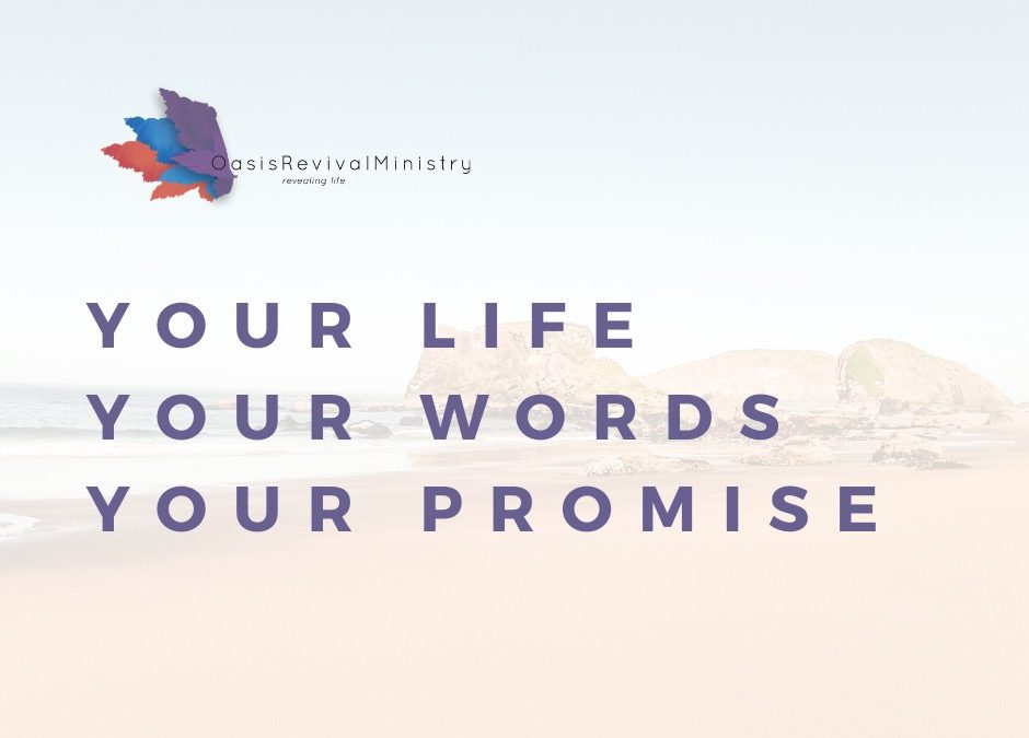 Sunday Message | Your Life, Your Words, Your Promise Sunday Message | Your Life, Your Words, Your Promise | November 15 2020