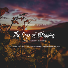 Sunday's Message | The Cup of Blessing | 04 April 2021