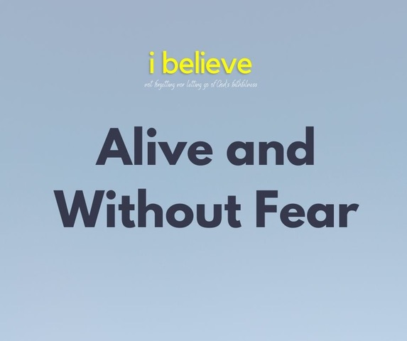Alive and Without Fear